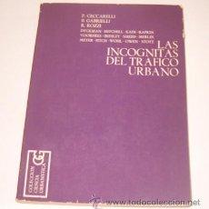 Libros de segunda mano: CECCARELLI, GABRIELLI, ROZZI, VV.AA. LAS INCÓGNITAS DEL TRÁFICO URBANO. RM73385. . Lote 54669637