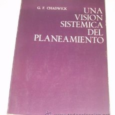 Libros de segunda mano: G. F. CHADWICK. UNA VISIÓN SISTÉMICA DEL PLANEAMIENTO. RM73391. . Lote 54669811