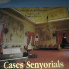 Libros de segunda mano: CASES SENYORIALS DE CATALUNYA - ORIOL PI DE CABANYES - EDICIONS 62. Lote 54723601