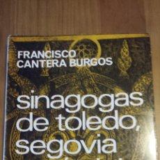 Libros de segunda mano: FRANCISCO CANTERA BURGOS. SINAGOGAS DE TOLEDO, SEGOVIA Y CÓRDOBA. INSTITUTO ARIAS MONTANO. CSIC.. Lote 54906194