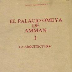 Libros de segunda mano: EL PALACIO OMEYA DE AMMAN I. LA ARQUITECTURA. ANTONIO ALMAGRO GORBEA. Lote 54945203