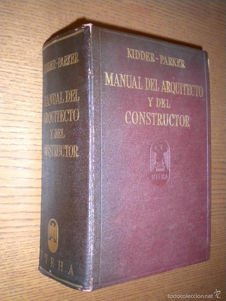 MANUAL DEL ARQUITECTO Y DEL CONSTRUCTOR / KIDDER - PARKER (Libros de Segunda Mano - Bellas artes, ocio y coleccionismo - Arquitectura)