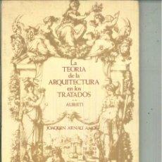 Libros de segunda mano - LA TEORÍA DE LA ARQUITECTURA EN LOS TRATADOS ALBERTI. Jaoaquín Arnau Amo - 55115665