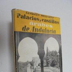 Libros de segunda mano: PALACIOS Y CASTILLOS ARABES DE ANDALUCIA. GEORGES PILLEMENT. EDITORIAL GUSTAVO GILI. VER FOTOS. Lote 55135339