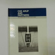 Libros de segunda mano: OVE ARUP AND PARTNERS: TECHNOLOGY IN ARCHITECTURE. MURRAY, PETER .- ARQUITECTURA DESCATALOGADO. Lote 55235325