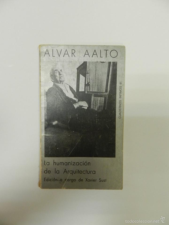 ALVAR AALTO LA HUMANIZACION DE LA ARQUITECTURA 2 EDICION ARQUITECTURA DESCATALOGADO DIFICIL (Libros de Segunda Mano - Bellas artes, ocio y coleccionismo - Arquitectura)