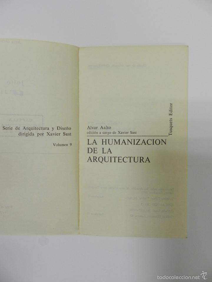 Libros de segunda mano: ALVAR AALTO LA HUMANIZACION DE LA ARQUITECTURA 2 EDICION ARQUITECTURA DESCATALOGADO dificil - Foto 2 - 55235815