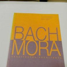 Libros de segunda mano: ARQUITECTOS BACH / MORA LIBRO DE IGNASI DE SOLÀ-MORALES; DENNIS L. DOLLENS ARQUITECTURA. Lote 55244816