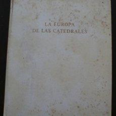 Libros de segunda mano: IMPRESIONANTE LIBRO: LA EUROPA DE LAS CATEDRALES (1140 – 1280). GEORGES DUBY - ARTE IDEAS HISTORIA. Lote 175269480
