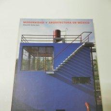 Libros de segunda mano: MODERNIDAD Y ARQUITECTURA EN MÉXICO EDWARD R. BURIAN 1999 ARQUITECTURA. Lote 55555786