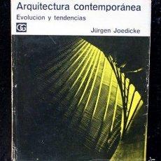 Libros de segunda mano: ARQUITECTURA CONTEMPORANEA - EVOLUCION Y TENDENCIAS - JOEDICKE , JÜRGEN - GUSTAVO GILI. Lote 55660131