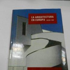 Libros de segunda mano: LA ARQUITECTURA EN EUROPA DESDE 1968.- A. TZONIS, L. LEFAIVRE 1993 . Lote 55729125