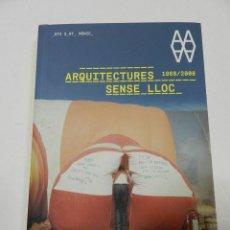 Libros de segunda mano: ARQUITECTURES SENSE LLOC (1966-2008) OSCAR TUSQUETS VV.AA. ARQUITECTURA DESCATALOGADO. Lote 55771493