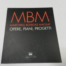 Libros de segunda mano: MBM MARTORELL BOHIGAS MACKAY : OPERE, PIANI, PROGETTI 1998 ARQUITECTURA. Lote 55772359