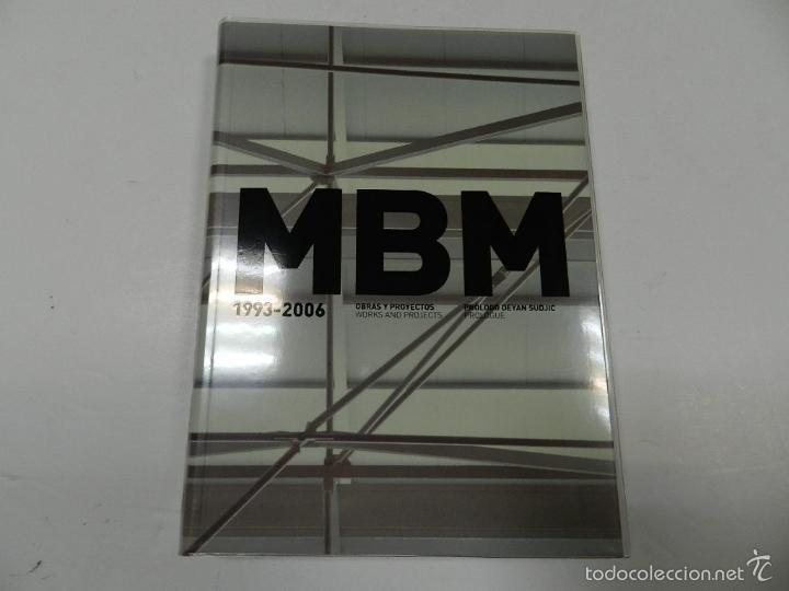 MBM ARQUITECTES 1993 2006 ARQUITECTURA JOSEP MARTORELL, ORIOL BOHIGAS, DAVID MACKAY (Libros de Segunda Mano - Bellas artes, ocio y coleccionismo - Arquitectura)