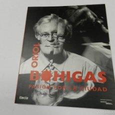 Libros de segunda mano: ORIOL BOHIGAS PASIÓN POR LA CIUDAD ELECTA 1999 ARQUITECTURA. Lote 55816948