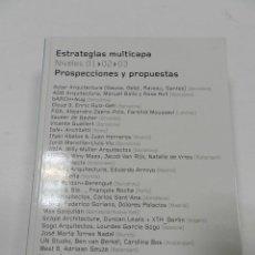 Libros de segunda mano: ESTRATEGIAS MULTICAPA: PROSPECCIONES Y PROPUESTAS VV AA 2003 ARQUITECTURA. Lote 55817382