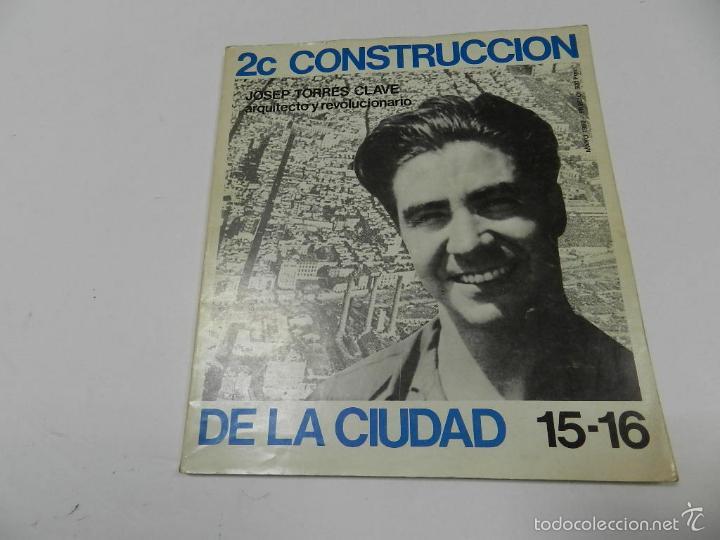 2C CONSTRUCCION DE LA CIUDAD N 15-16 JOSEP TORRES CLAVÉ 1980 ARQUITECTURA (Libros de Segunda Mano - Bellas artes, ocio y coleccionismo - Arquitectura)