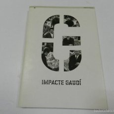 Libros de segunda mano: IMPACTE GAUDÍ (ARTS PLÀSTIQUES) BARCELONA (CATALÀ) DE CENTRE D'ART SANTA MONICA 2002 - ARQUITECTURA . Lote 55821745
