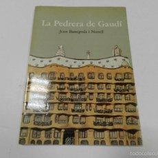Libros de segunda mano: LA PEDRERA DE GAUDI JOAN BASSEGODA I NONELL FUNDACIO CAIXA DE CATALUNYA .- ARQUITECTURA. Lote 199473167