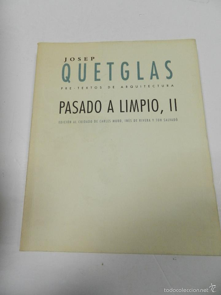 PASADO A LIMPIO II JOSEP QUETGLAS 2001 ARQUITECTURA (Libros de Segunda Mano - Bellas artes, ocio y coleccionismo - Arquitectura)
