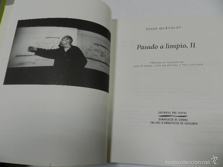 Libros de segunda mano: PASADO A LIMPIO II JOSEP QUETGLAS 2001 ARQUITECTURA - Foto 2 - 55902625