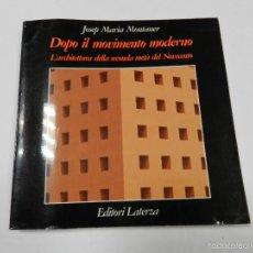 Libros de segunda mano: DOPO IL MOVIMENTO MODERNO ...MONTANER, JOSEP MARIA 1996 - ARQUITECTURA. Lote 55981252