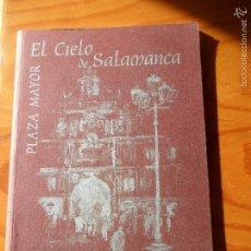 Libros de segunda mano: PLAZA MAYOR: EL CIELO DE SALAMANCA - POEMAS, HISTORIA, ARTE, ARQUITECTURA.. AYTO. DE SALAMANCA 2005. Lote 56039931