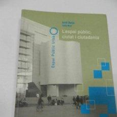 Libros de segunda mano: L'ESPAI PÚBLIC: CIUTAT I CIUTADANIA JORDI BORJA ZAIDA MUXÍ, 2001 ARQUITECTURA DESCATALOGADO. Lote 56056407