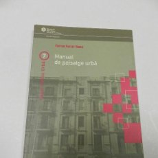 Libros de segunda mano: MANUAL DE PAISATGE URBÀ FERRAN FERRER VIANA , 2003 ARQUITECTURA DESCATALOGADO. Lote 56056489
