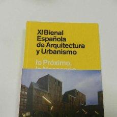 Libros de segunda mano: XI BIENAL ESPAÑOLA DE ARQUITECTURA Y URBANISMO LO PRÓXIMO, LO NECESARIO VV.AA. 2011 . Lote 56091191