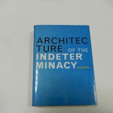 Libros de segunda mano: ARCHITECTURE OF INDETERMINACY YAGO CONDE 2000 ARQUITECTURA DESCATALOGADO DIFICIL. Lote 56091676