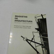 Libros de segunda mano: MAQUETAS DE ARQUITECTURA WOLFGANG KNOLL; MARTIN HECHINGER, GUSTAVO GILI, 1995 . Lote 56102394