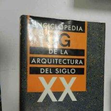 Libros de segunda mano: ENCICLOPEDIA GG DE LA ARQUITECTURA DEL SIGLO XX LAMPUGNANI, V. M. 1989. Lote 56105151