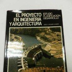 Libros de segunda mano: EL PROYECTO EN INGENIERIA Y ARQUITECTURA JOSE S. PIQUER CHANZA , CEAC, 1990 . Lote 56133871