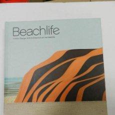 Libros de segunda mano: BEACHLIFE: ARCHITECTURE AND INTERIOR DESIGN ON THE SEASIDE FRAME PUBLISHERS ARQUITECTURA . Lote 56134815