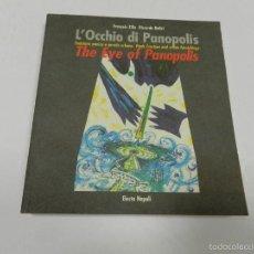 Libros de segunda mano: L'OCCHIO DI PANOPOLIS. THE EYE OF PANOPOLIS ARQUITECTURA ITALIANO ENGLISH. Lote 56135914