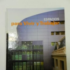 Libros de segunda mano: ESPACIOS PARA VIVIR Y TRABAJAR .- OCTAVIO MESTRE ARAMENDIA SPANISH ENGLISH ARQUITECTURA. Lote 56234306
