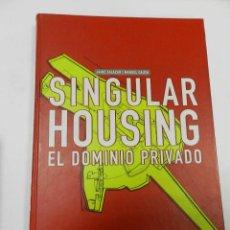 Libros de segunda mano: SINGULAR HOUSING: EL DOMINIO PRIVADO MANUEL GAUSA; JAIME SALAZAR , ACTAR D, 1999 ARQUITECTURA. Lote 56234827