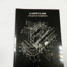 Libros de segunda mano: EL CAFE' E IL BAR LINEE GUIDA PROGETTAZIONE LAVAZZA ARQUITECTURA DISEÑO . Lote 56235053