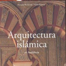 Libros de segunda mano: ARQUITECTURA ISLÁMICA EN ANDALUCÍA TASCHEN 2002 GRANADA SEVILLA RONDA ALMERÍA JAÉN BURGOS TOLEDO. Lote 56534816