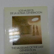 Libros de segunda mano: LOS MUSEOS DE LA ÚLTIMA GENERACIÓN = THE MUSEUMS OF THE LAST GENERATION VVAA 1986 ARQUITECTURA. Lote 56647361