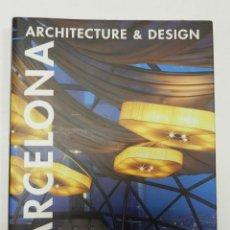 Libros de segunda mano: BARCELONA ARCHITECTURE AND DESIGN ARQUITECTURA DESCATALOGADO. Lote 56647700