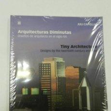 Libros de segunda mano: ARQUITECTURAS DIMINUTAS. DISEÑOS DE ARQUITECTO EN EL SIGLO XX JULI CAPELLA: 2000 ARQUITECTURA NUEVO. Lote 56731682