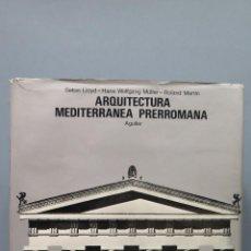 Libros de segunda mano: ARQUITECTURA MEDITERRANEA PRERROMANA. VV.AA. ILUSTRADO. Lote 56733150