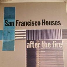 Libros de segunda mano: SAN FRANCISCO HOUSES AFTER THE FIRE. LLOYD P. 1997. Lote 56787619
