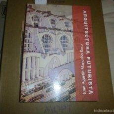 Libros de segunda mano: ARQUITECTURA FUTURISTA - JUAN AGUSTIN MANCEBO ROCA SINTESIS 2008 UNIVERSIDAD CASTILLA LA MANCHA . Lote 56806163