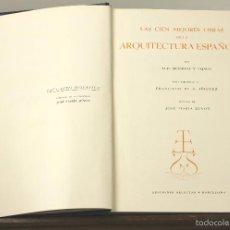 Libros de segunda mano: 7524 - LAS CIEN MEJORES OBRAS DE LA ARQUITECTURA ESPAÑOLA. L. MONREAL. EDI. SELECTAS. 1945.. Lote 56817808