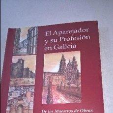 Libros de segunda mano - EL APAREJADOR Y SU PROFESION EN GALICIA-DE LOS MAESTROS DE OBRAS A LOS ARQUITECTOS TECNICOS-N. - 56877000