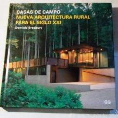 Libros de segunda mano: CASAS DE CAMPO - NUEVA ARQUITECTURA RURAL PARA EL S. XXI -DOMINC BRADBURY. Lote 56896952